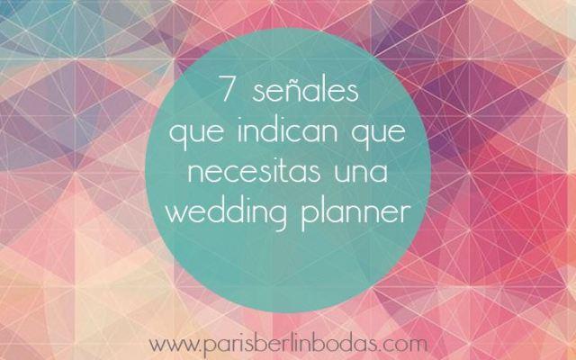 7 señales que indican que necesitas una wedding planner